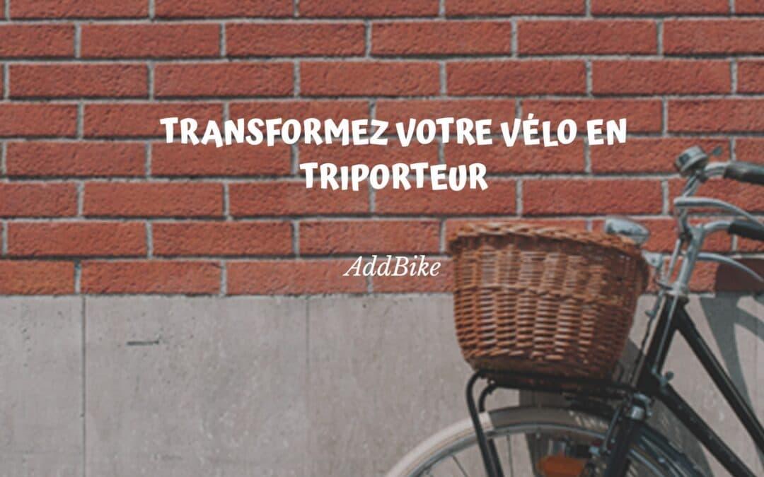 Transformer votre vélo en triporteur pour vos trajets au quotidien