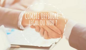 Ouvrir un compte offshore en toute légalité